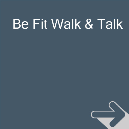 Be Fit Walk & Talk